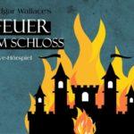 """Live-Hörspiel """"Feuer im Schloss"""""""